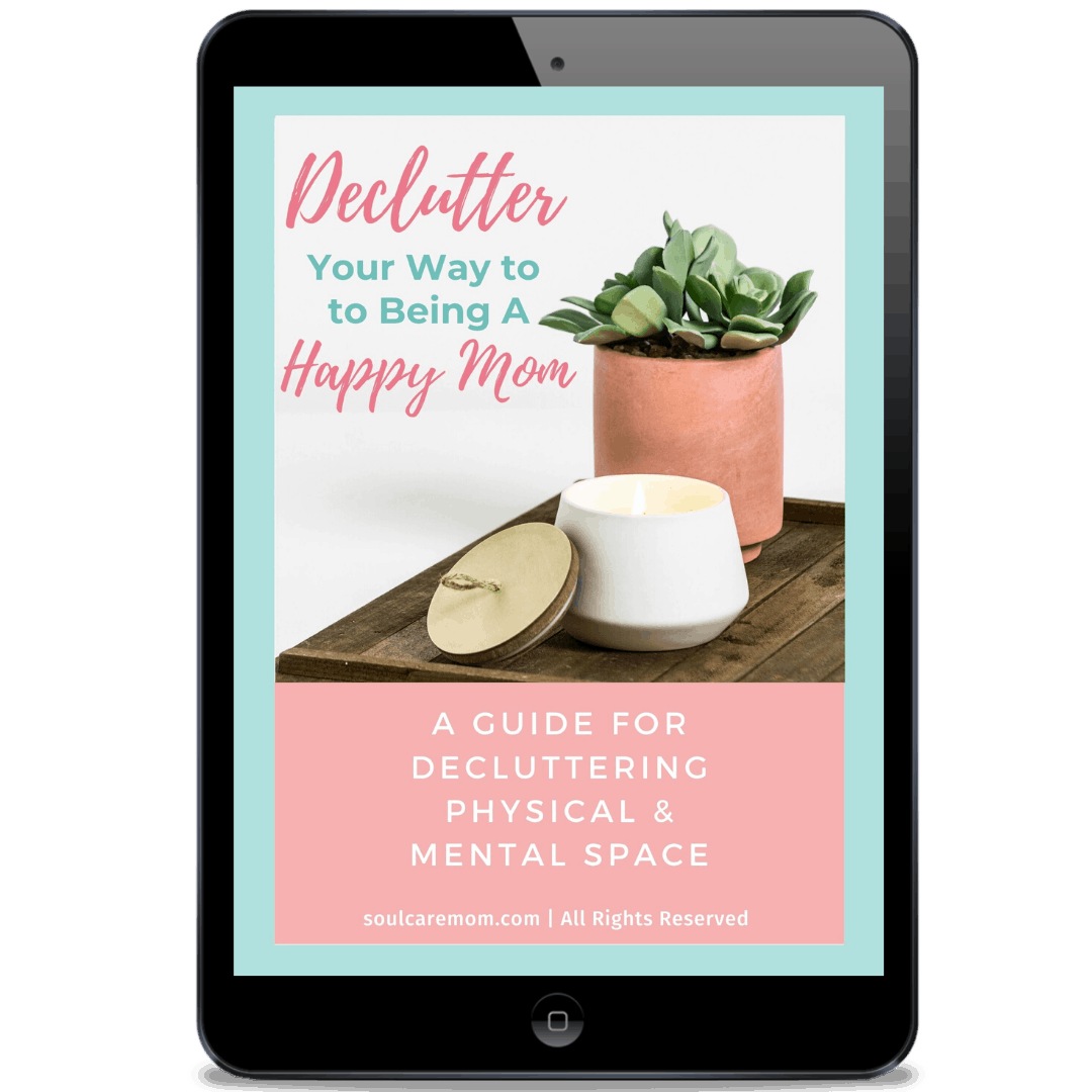 Declutter Your Way to Being a Happy Mom - Soul Care Mom - ipad