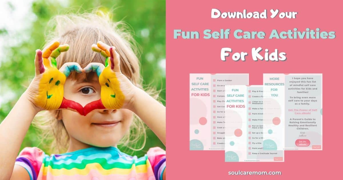Fun Self Care Activities for Kids - Resources Page - Soul Care Mom