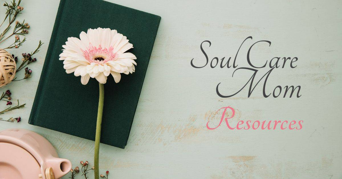 Soul Care Mom ResourcesSoul Care Mom Resources
