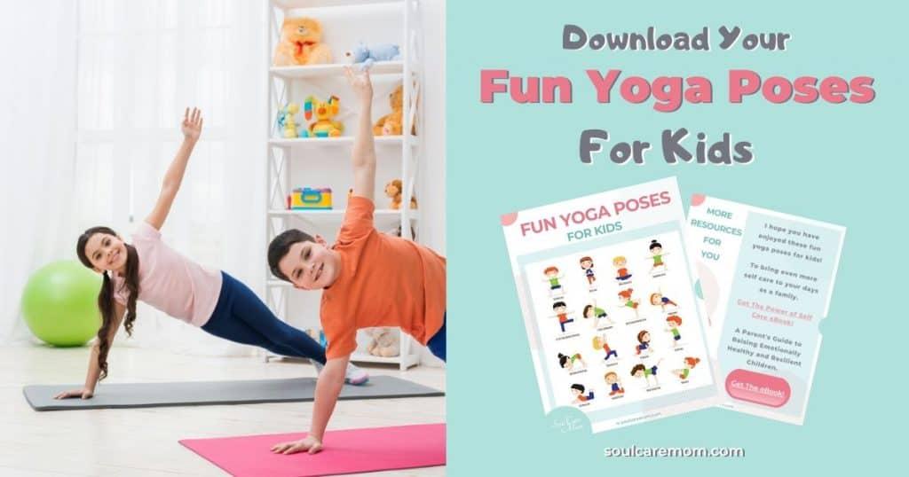 Fun Yoga Poses for Kids - Soul Care Mom