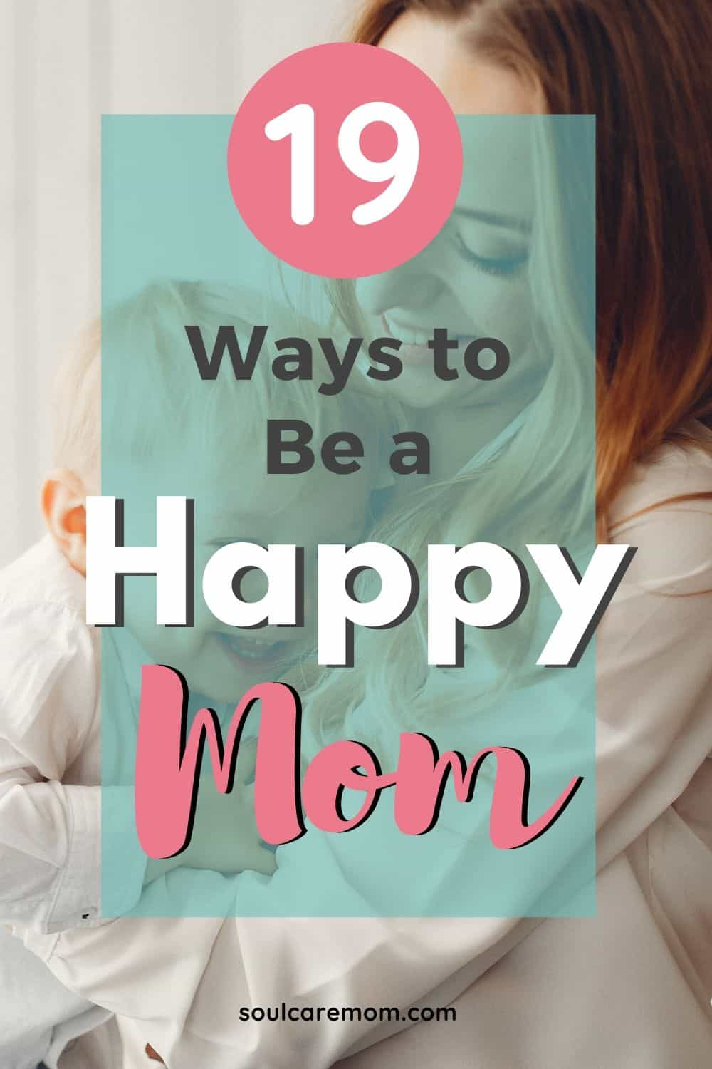 Happy Mom - Soul Care Mom - Pinterest