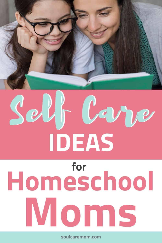 Homeschool Mom Self Care Ideas