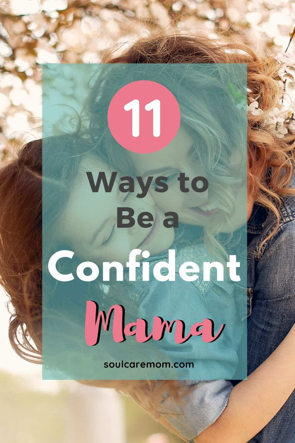 How to Be a Confident Mom - Soul Care Mom - Pinterest