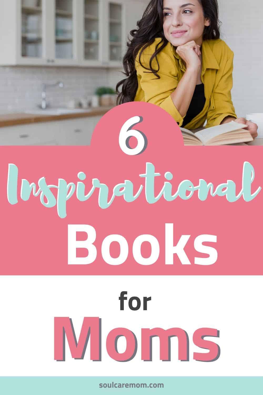 6 Inspirational Books for Moms