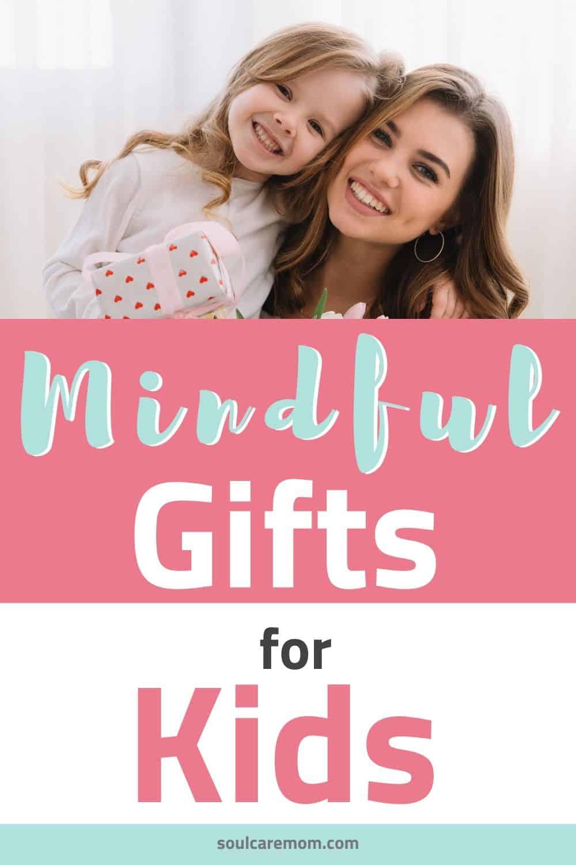 Mindful Gifts for Kids - Soul Care Mom - Pinterest