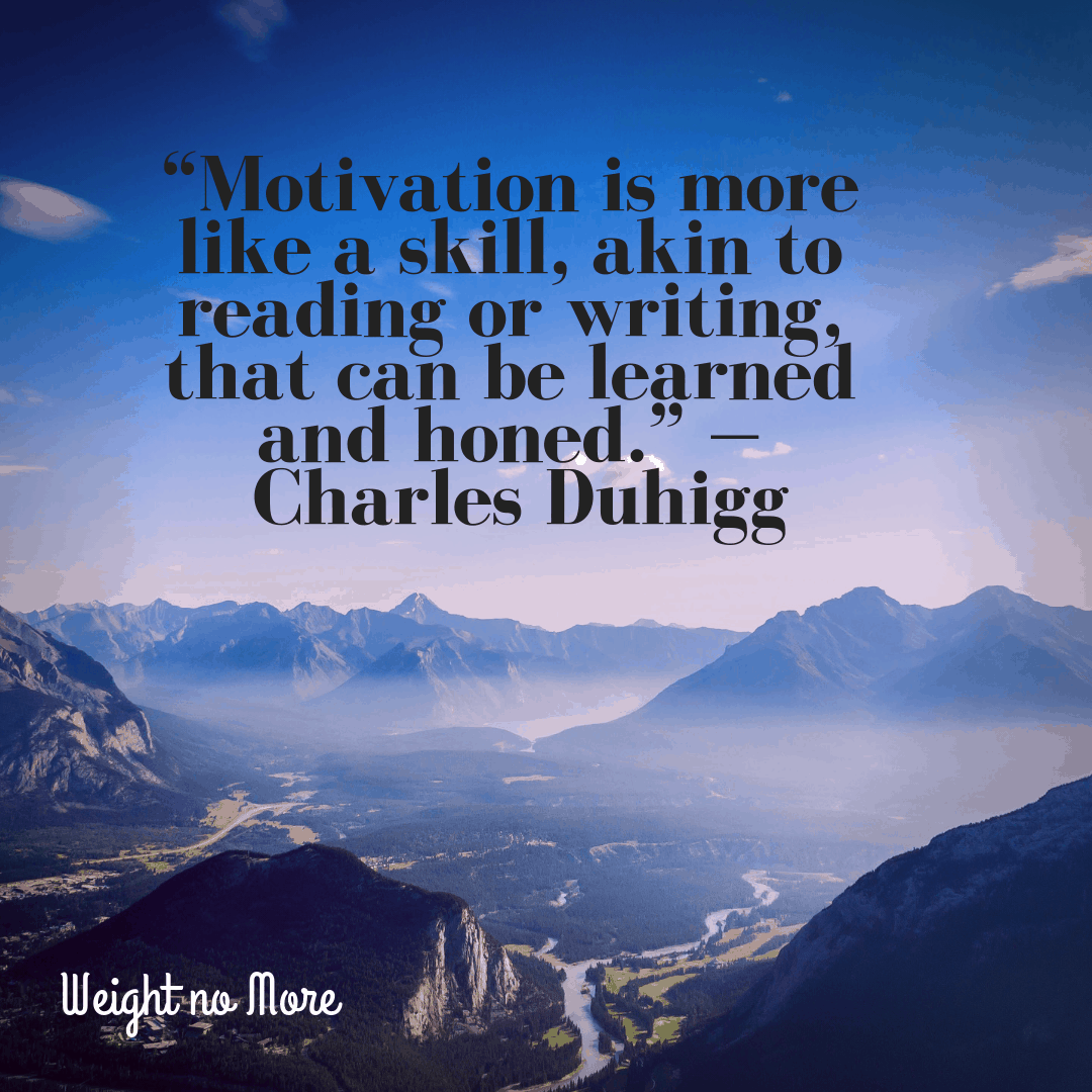 Motivation is more like a skill, akin to reading or writing, that can be learned and honed. - Charles Duhigg Quote