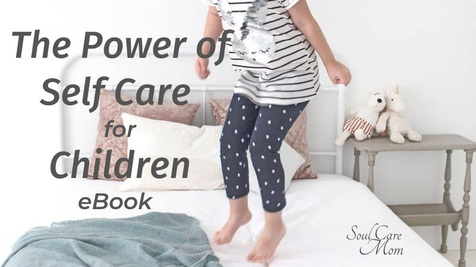 Power of Self Care for Children Ebook - Soul Care Mom