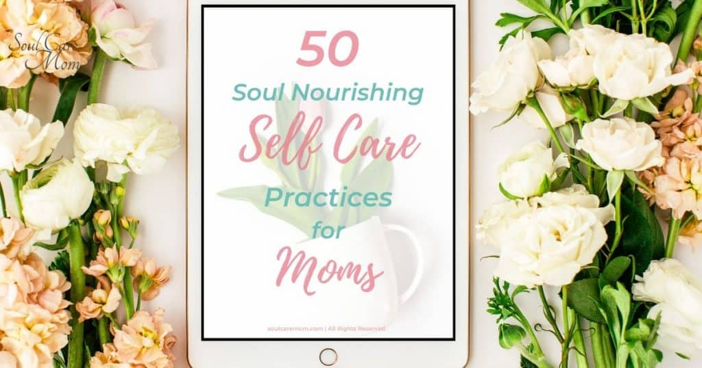 Soul Nourishing Self Care Practices for Moms
