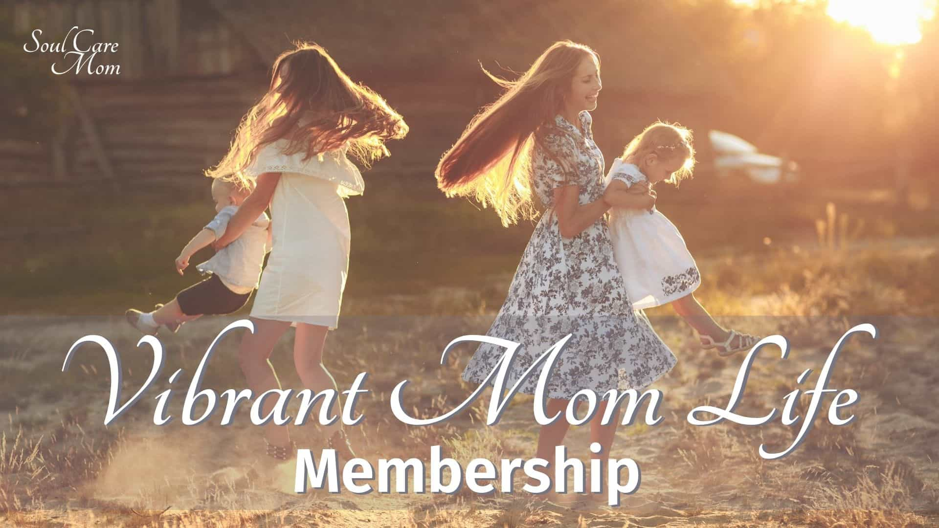 Vibrant Mom Life Membership - Soul Care Mom 1920x1080