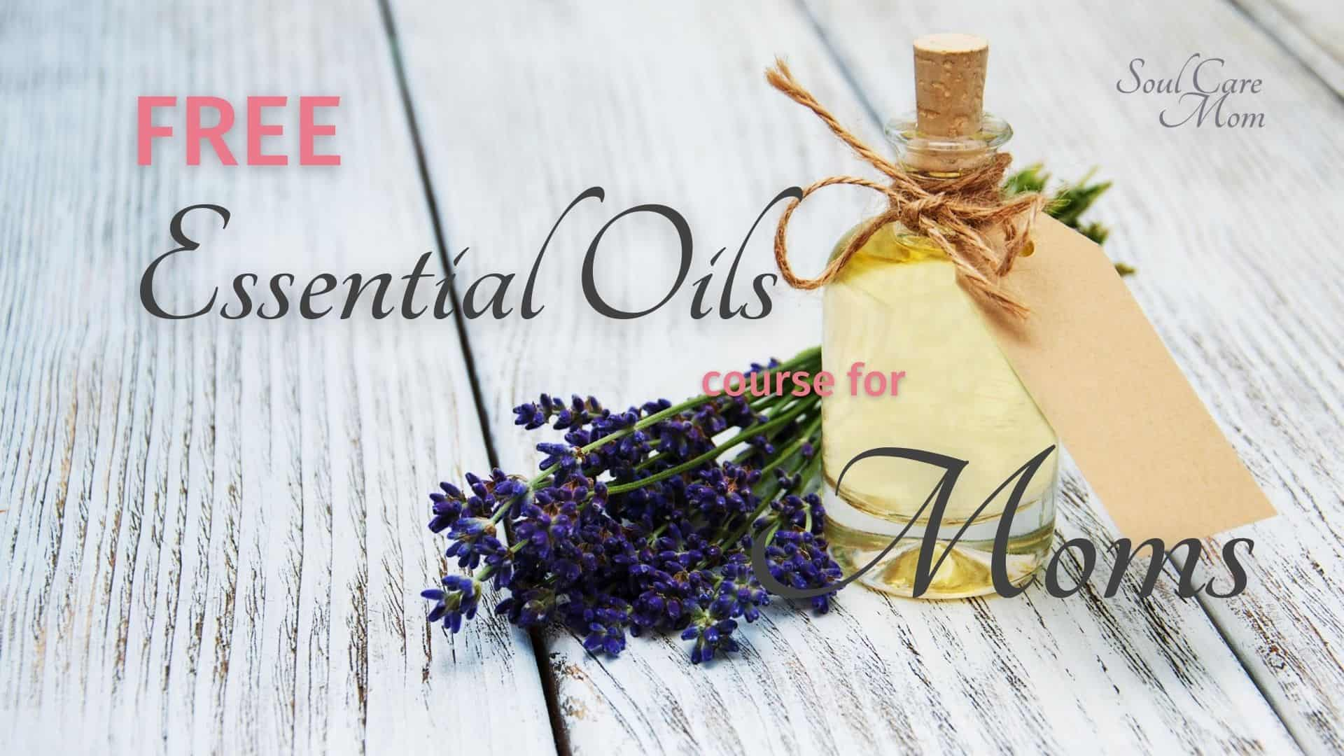 FREE Essential Oils Course for Moms
