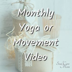 Monthly Yoga or Movement Video