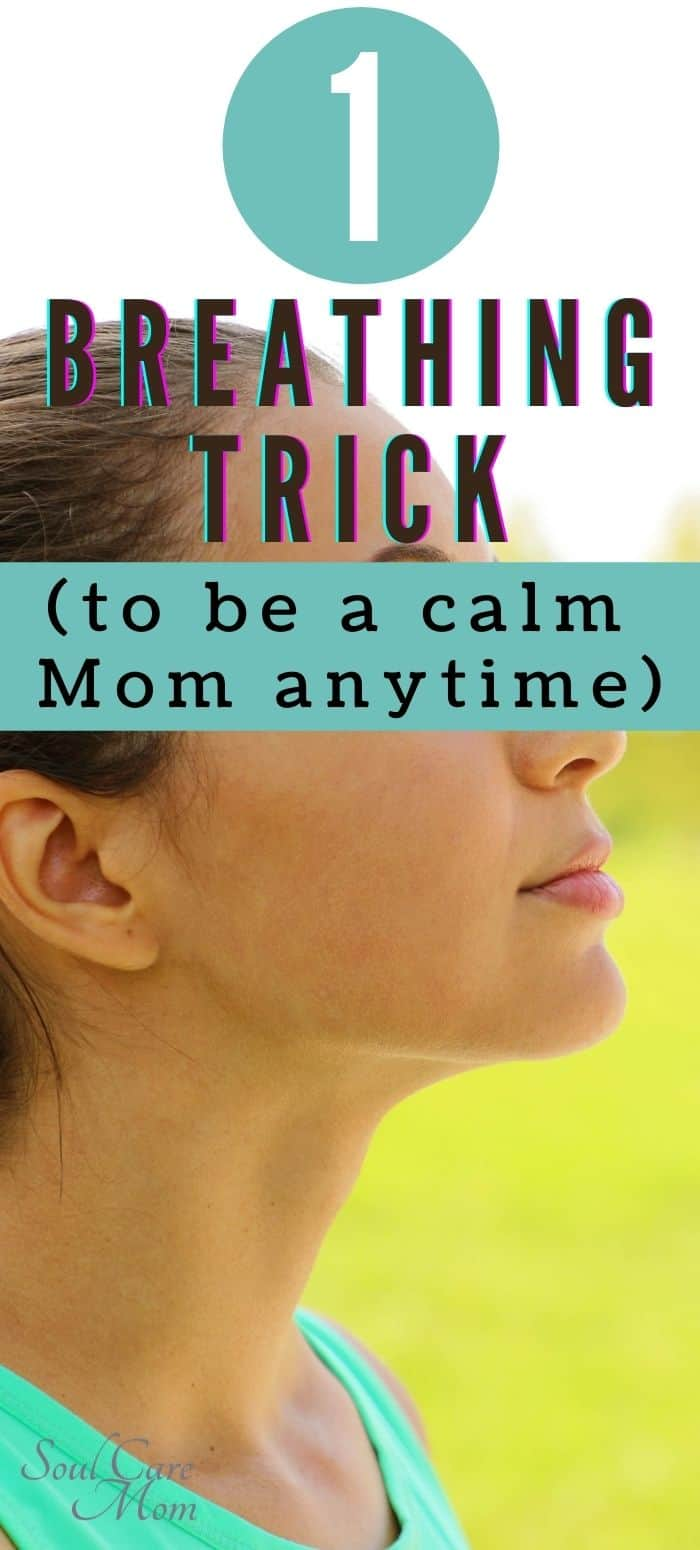 Stay Calm and Breathe - Relax Your Body and Mind - 1 Breathing Trick to Help You Be a Calm Mom Anytime