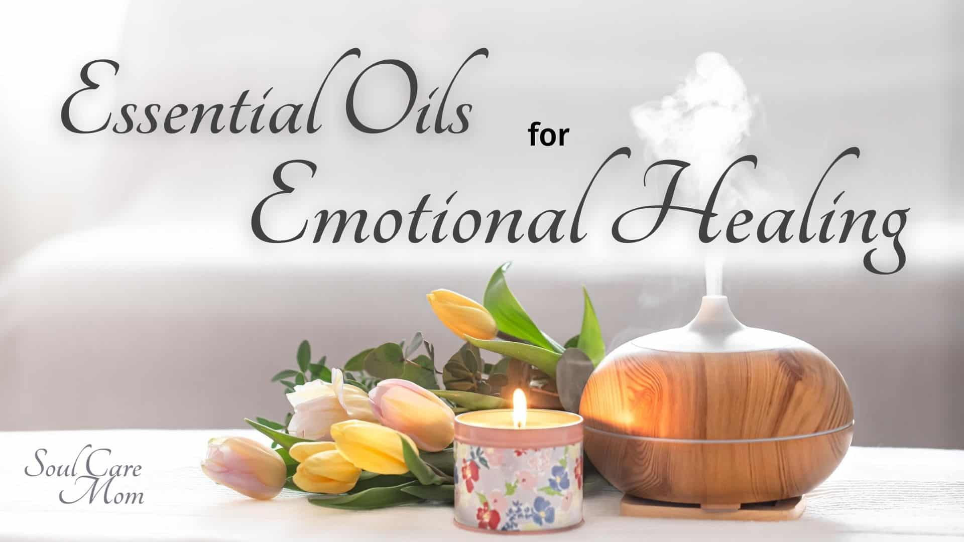 Essential Oils for Emotional Healing Course - Teachable 1920x1080 - Soul Care Mom
