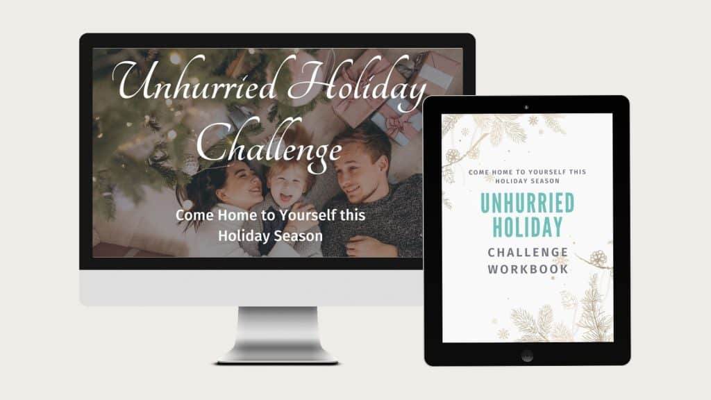 Unhurried Holiday Challenge for Moms - FREE 5-Day Challenge Plus Bonus Workbook