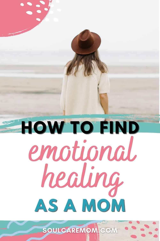 Mom Emotional Healing - Pinterest - Soul Care Mom