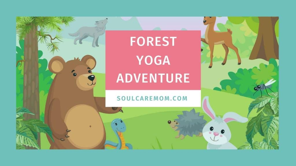 Family Yoga - Forest Yoga Adventure - Yoga with Kids - Soul Care Mom -1920x1080