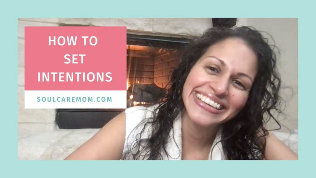 How to Set Intentions - YOUTUBE - SOULCAREMOM 1920x1080