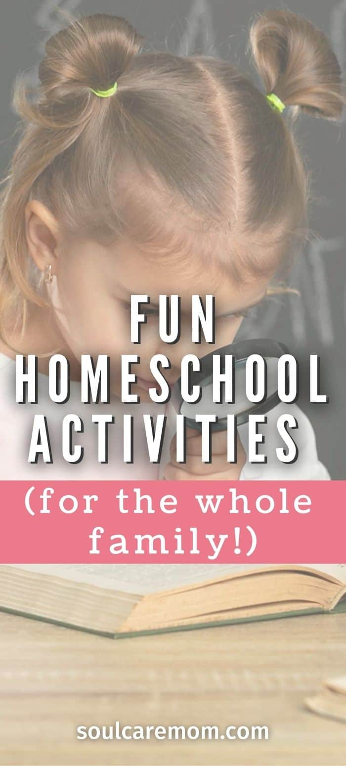 Fun Homeschool Activities - Girl with Book and Magnifying Glass - Pinterest - Soul Care Mom - 2020 700x1500