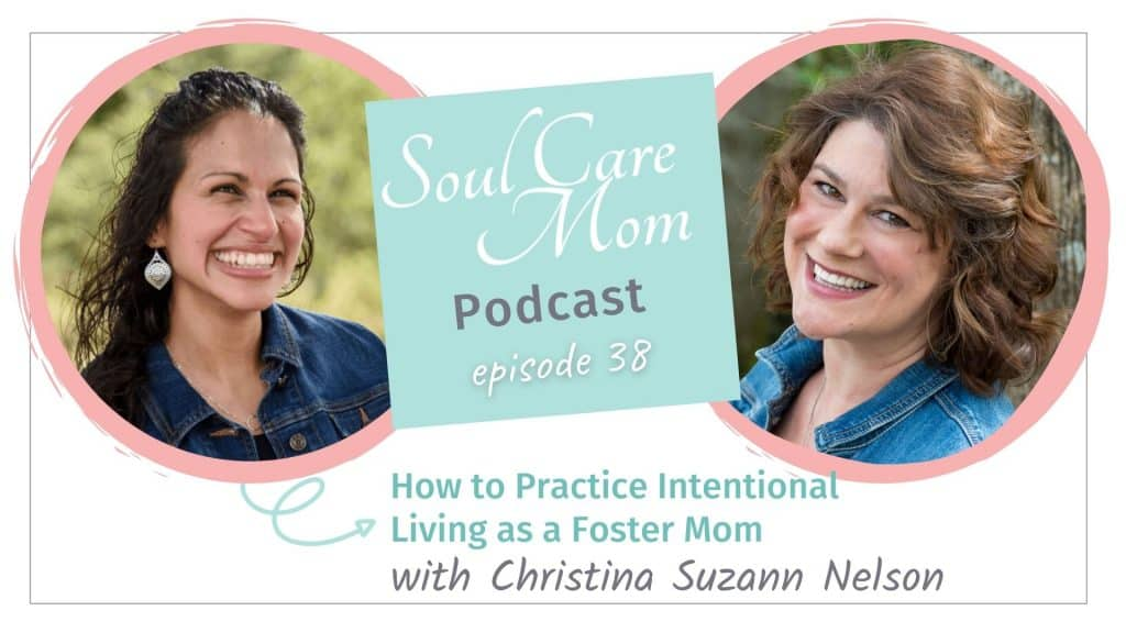 How to Practice Intentional Living as a Foster Mom