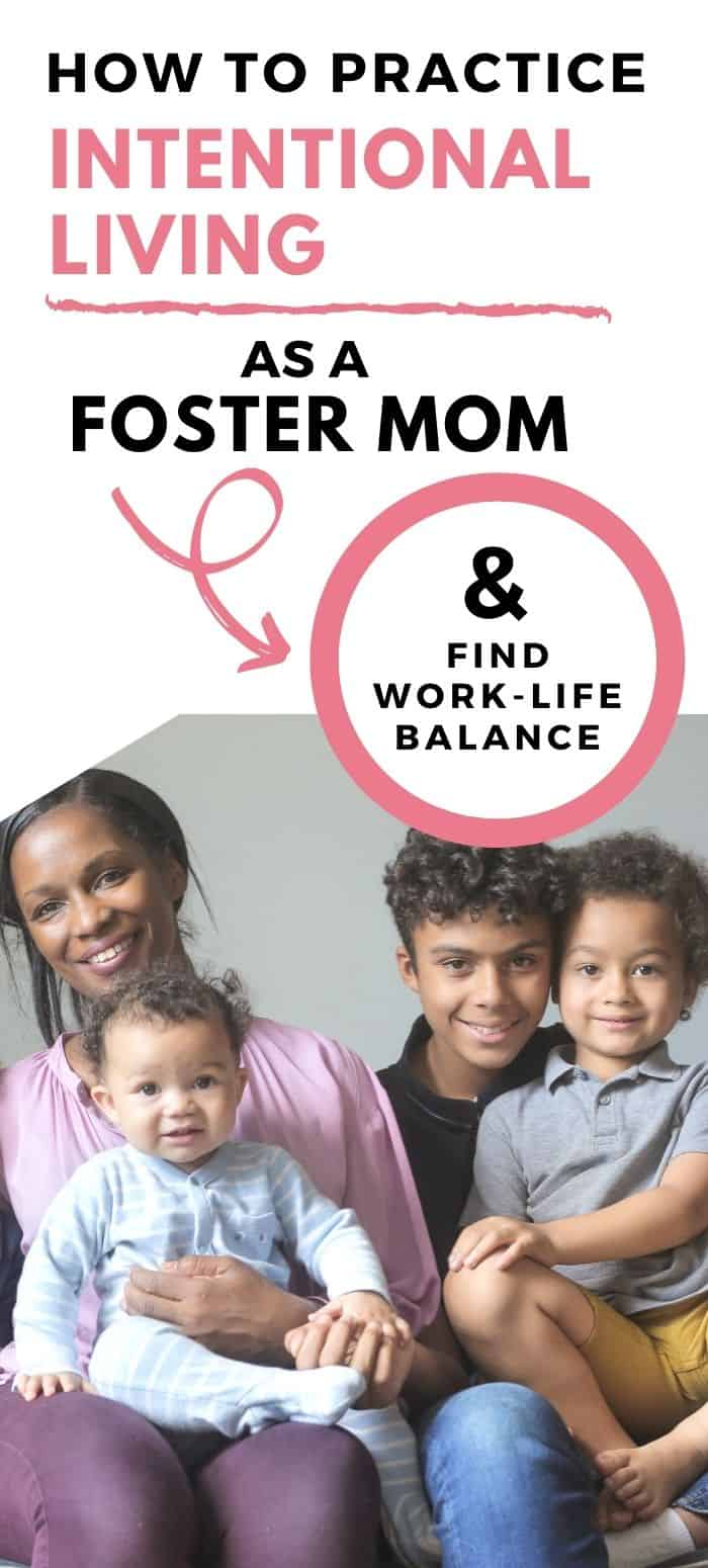 How to Practice Intentional Living as a Foster Mom and Find Work Life Balance