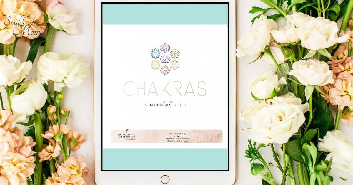 Balancing Your Chakras with Essential Oils Ebook- Soul Care Mom